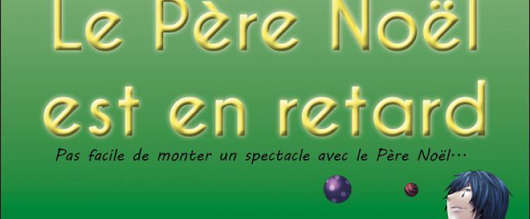 spectacle-noel-nice-magie-pere-noel-retard