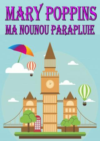spectacle-enfants-mary-poppins-nounou-parapluie-nice