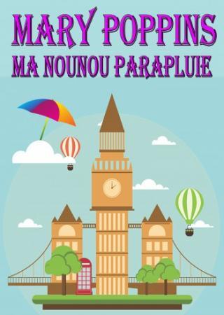 spectacle-enfants-mary-poppins-nounou-parapluie-nice